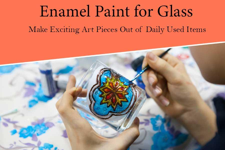 Best Enamel Paint for Glass