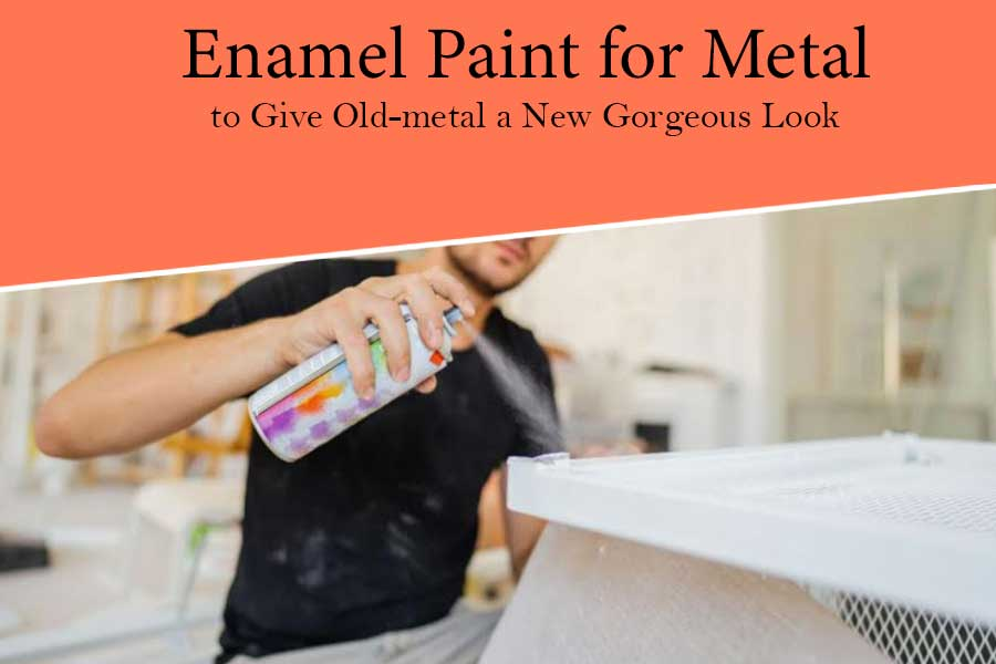 Perfect Enamel Paint for Metal
