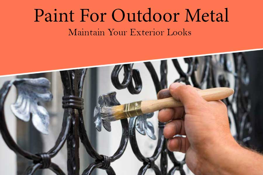 Best Paint For Outdoor Metal Reviews