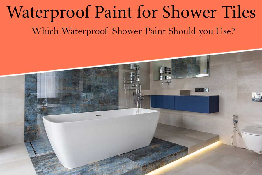 Best Waterproof Paint for Shower Tiles: Reviews & Buying Guide