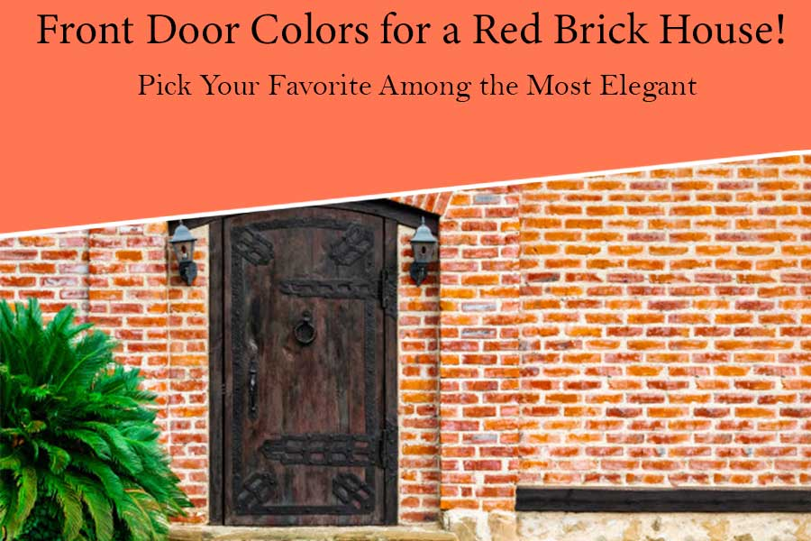 Most Elegant Front Door Colors for A Red Brick House!