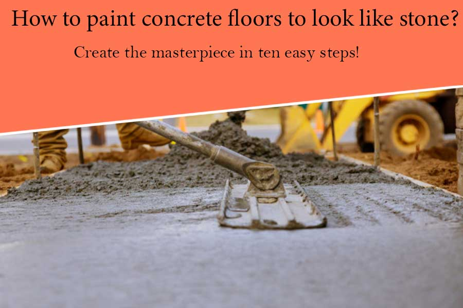 How to Paint Concrete Floors to Look Like Stone?