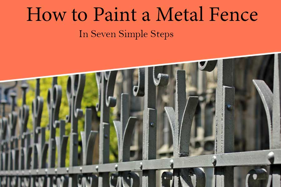 How to Paint a Metal Fence: [7 Simple Step-by-Step Guide]